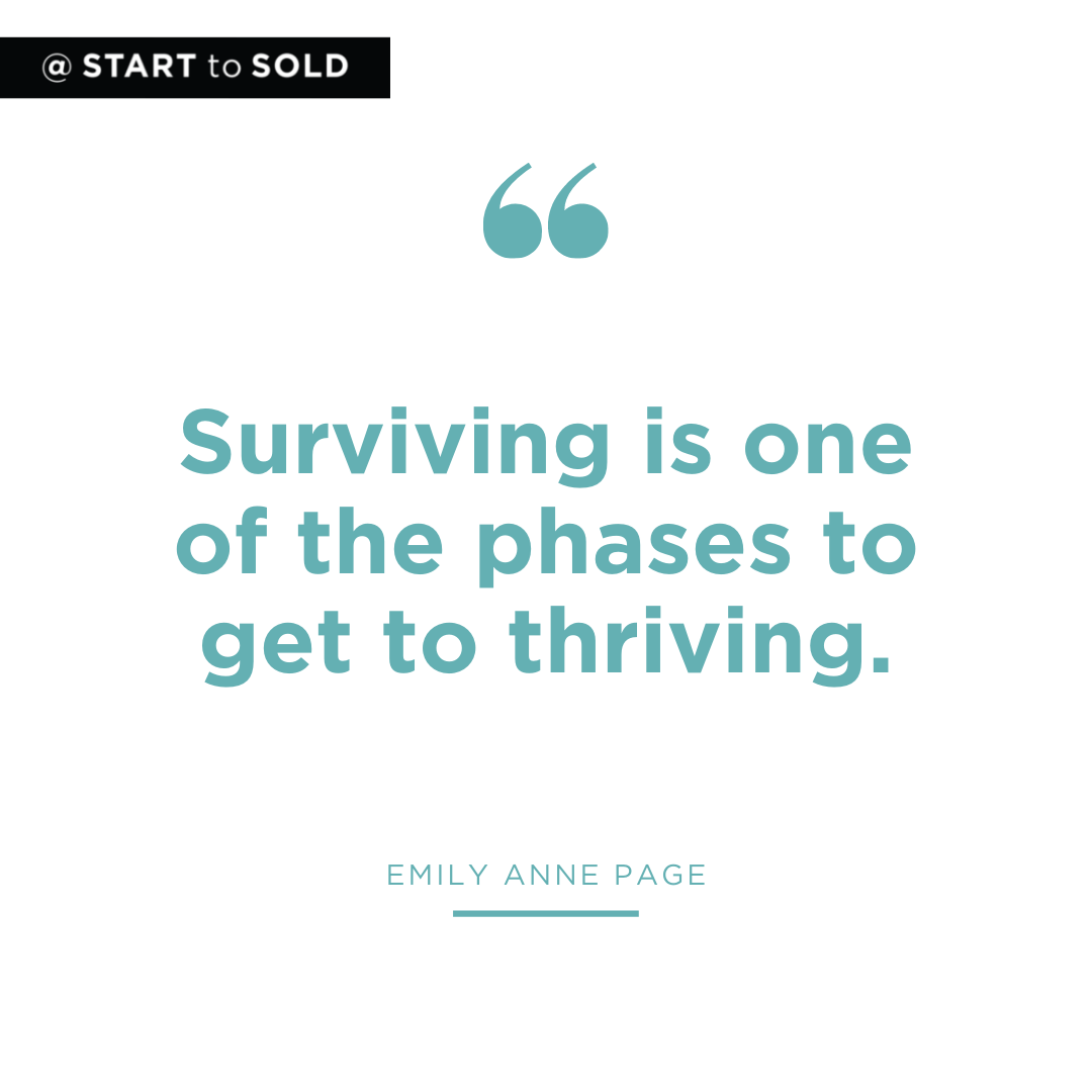 Surviving is one of the phases to get to thriving