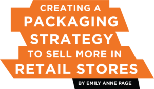 Creating A Packaging Strategy Retail Stores