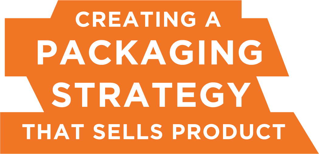 Creating A Packaging Strategy